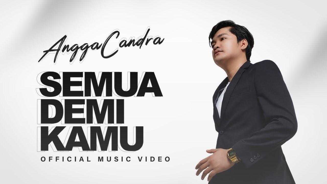 Angga Candra – Semua Demi Kamu Musik Indonesia