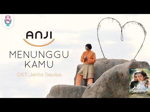 ANJI – MENUNGGU KAMU (OST. Jelita Sejuba) Musik Indonesia