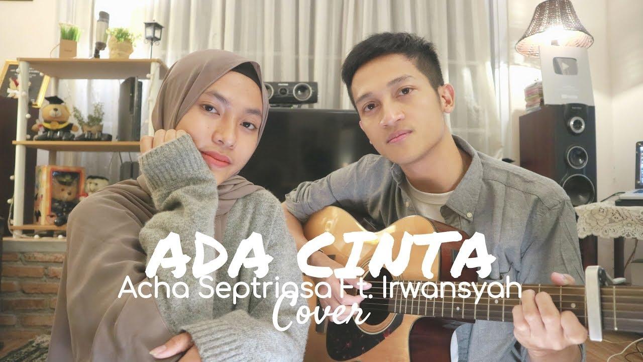 Ada Cinta – Acha Septriasa Feat. Irwansyah ( Cover by Aldhi & Feby Putri )