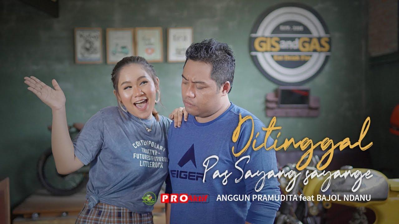 Anggun Pramudita Feat. Bajol Ndanu – Ditinggal Pas Sayang Sayange (Official Music Video)