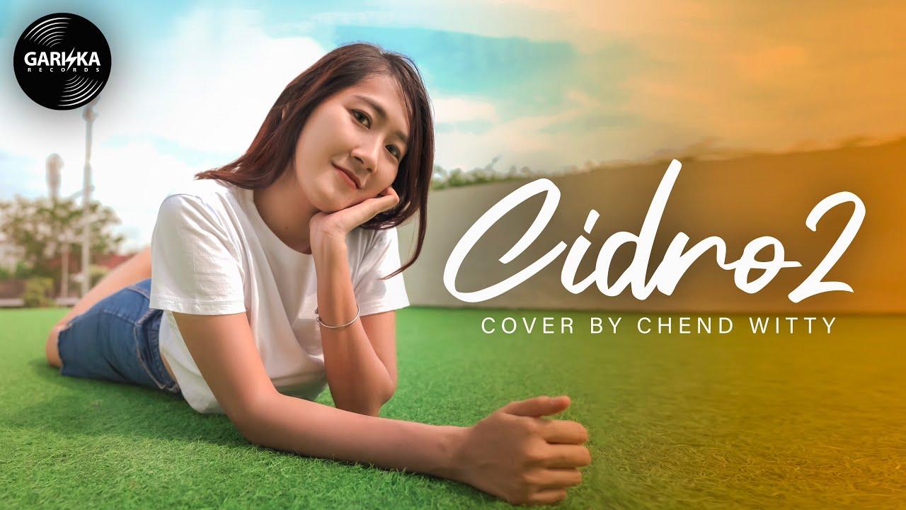 Chend Witty Cover Nyanyi Lagu Cidro 2 (Reggae Ska)