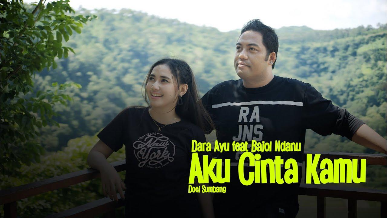 Dara Ayu feat. Bajol Ndanu – Aku Cinta Kamu (Official Music Video) Reggae Version