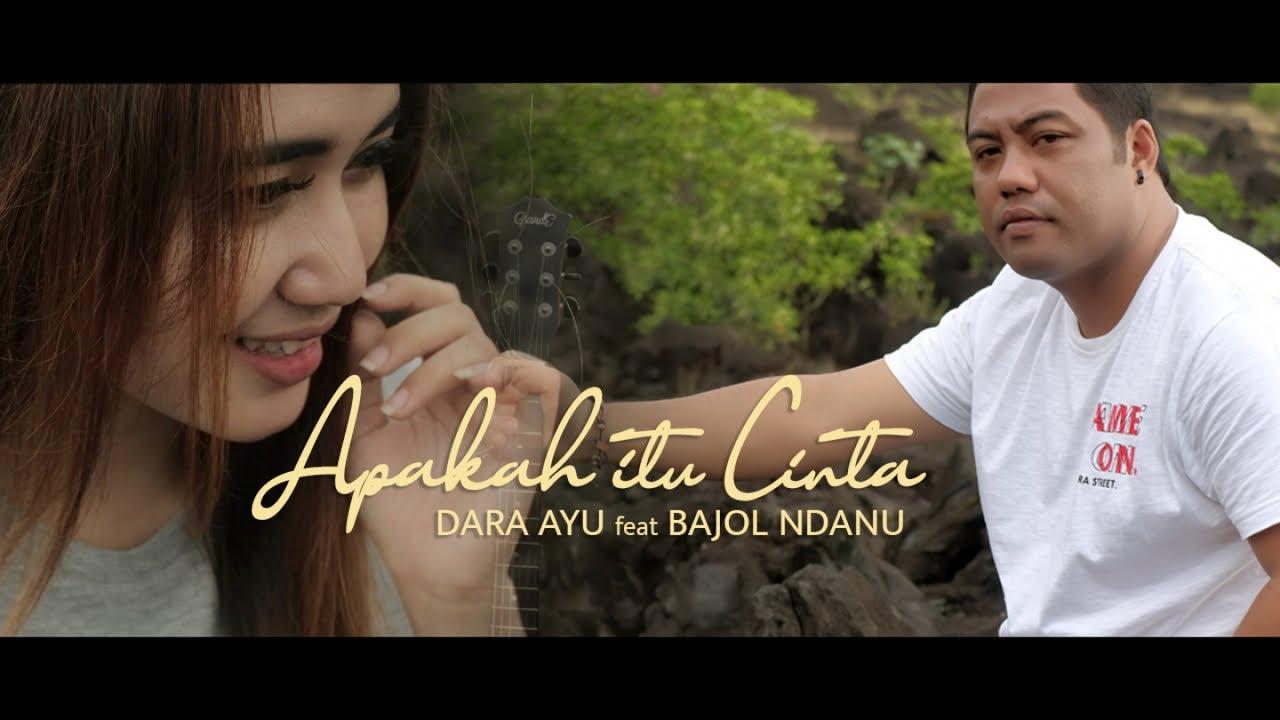 Dara Ayu Feat. Bajol Ndanu – Apakah Itu Cinta (Official Music Video)