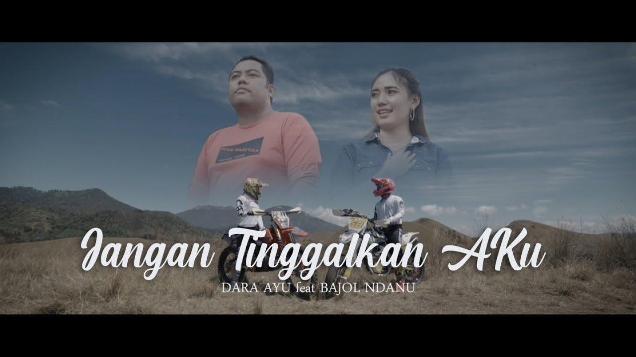 Dara Ayu Feat. Bajol Ndanu – Jangan Tinggalkan Aku (Official Music Video) Reggae Version