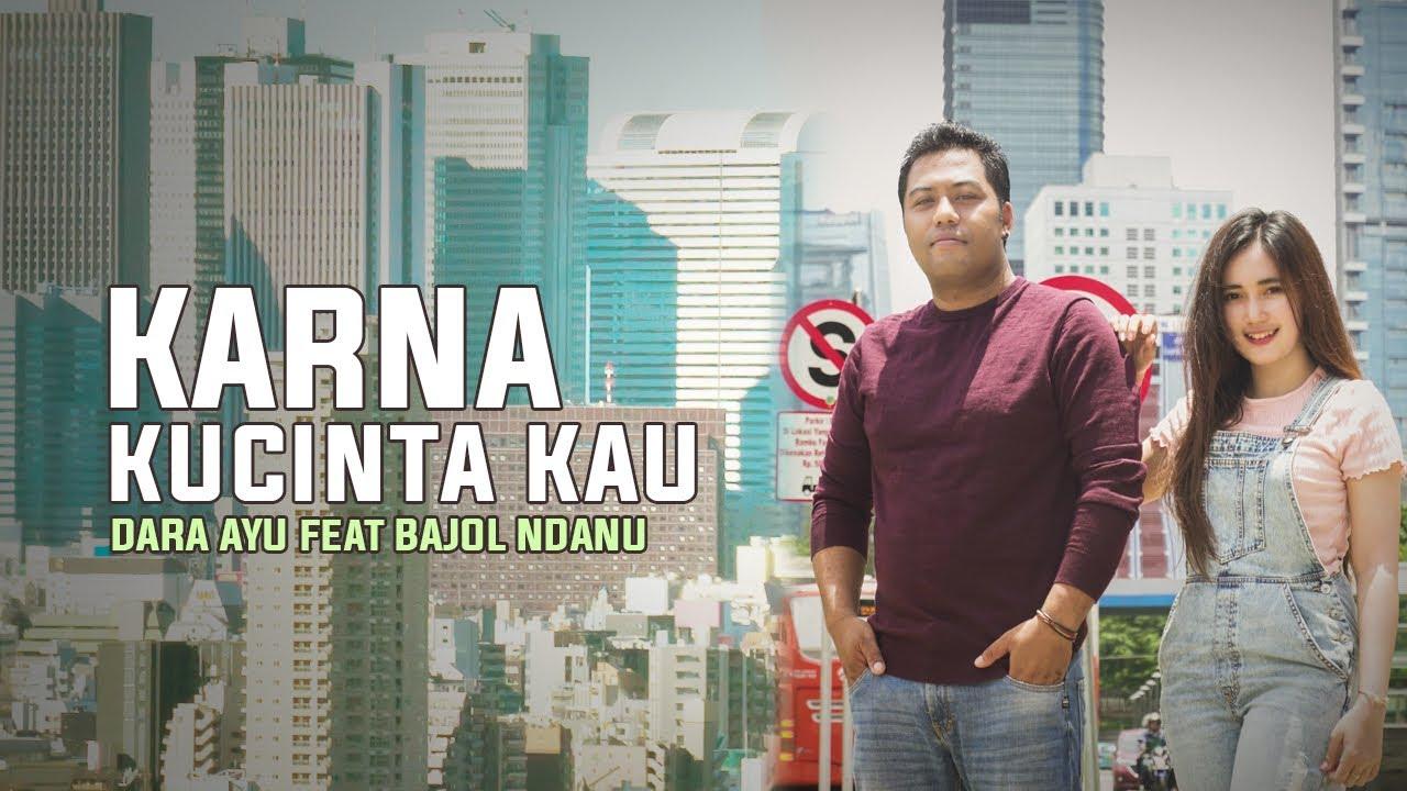 Dara Ayu feat. Bajol Ndanu – Karena Kucinta Kau (Official Music Video) Reggae Version
