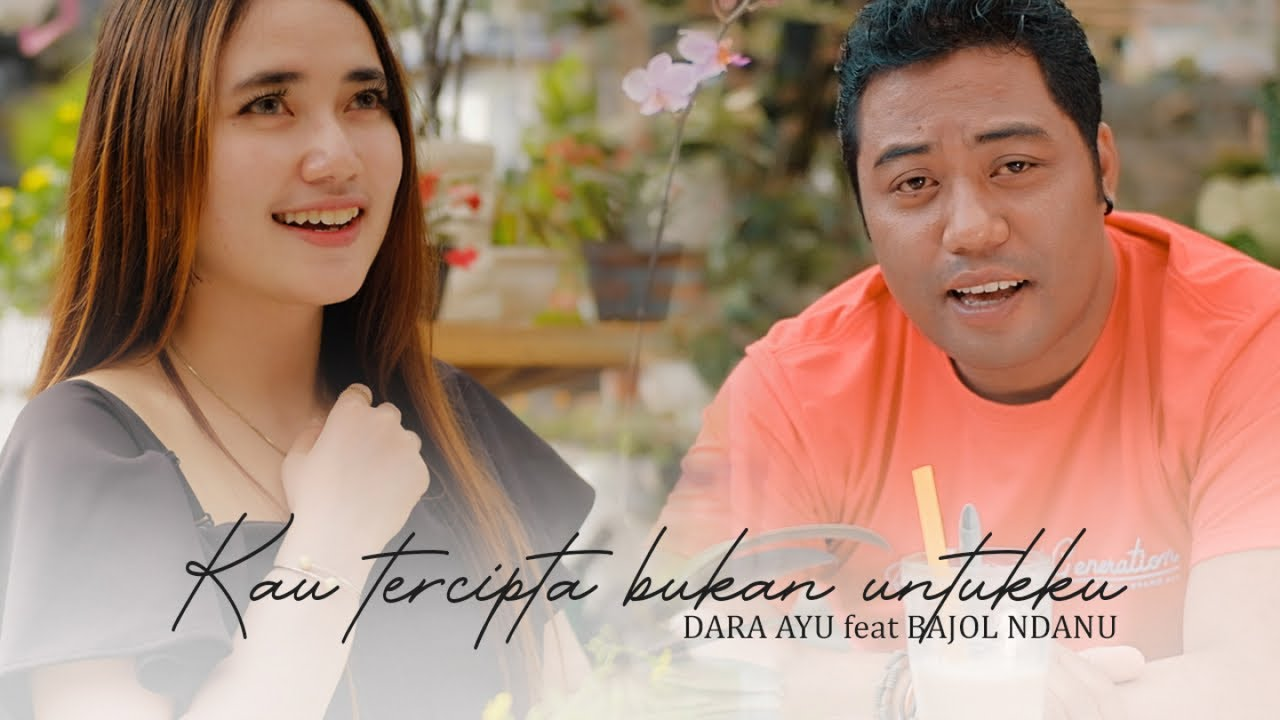 Dara Ayu Feat. Bajol Ndanu – Kau Tercipta Bukan Untukku (Official Reggae Version)