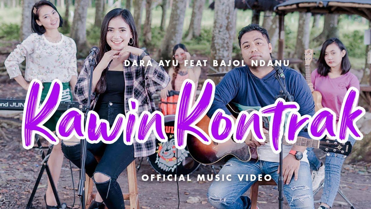 Dara Ayu Feat. Bajol Ndanu – Kawin Kontrak (Official Music Video)