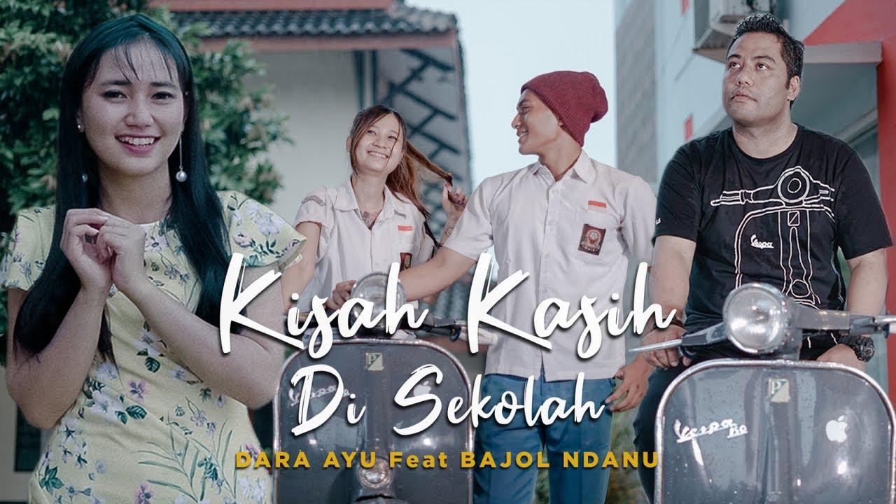Dara Ayu Feat. Bajol Ndanu – Kisah Kasih Di Sekolah (Official Reggae Version)