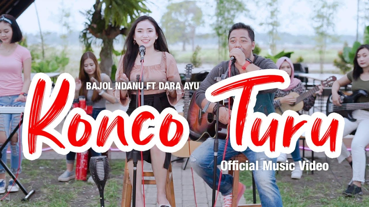 Dara Ayu Feat. Bajol Ndanu – Konco Turu (Official Music Video)