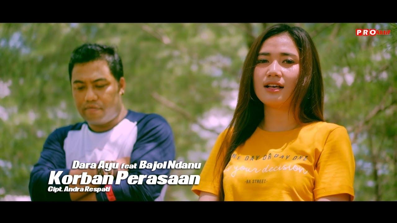 Dara Ayu feat. Bajol Ndanu – Korban Perasaan (Official Music Video)