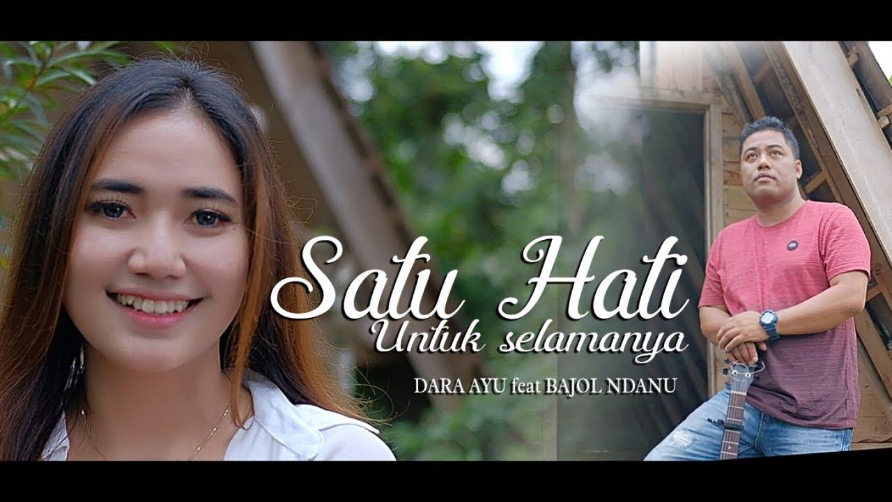 Dara Ayu Feat. Bajol Ndanu – Satu Hati Untuk Selamanya (Official Music Video)