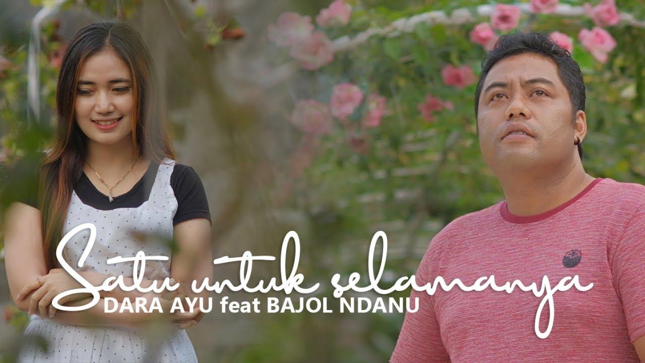 Dara Ayu Feat. Bajol Ndanu – Satu Untuk Selamanya (Official Reggae Version)