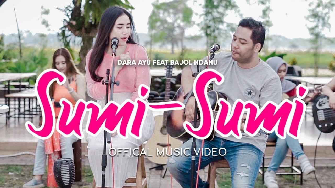 Dara Ayu Feat. Bajol Ndanu – Sumi-Sumi (Official Music Video)