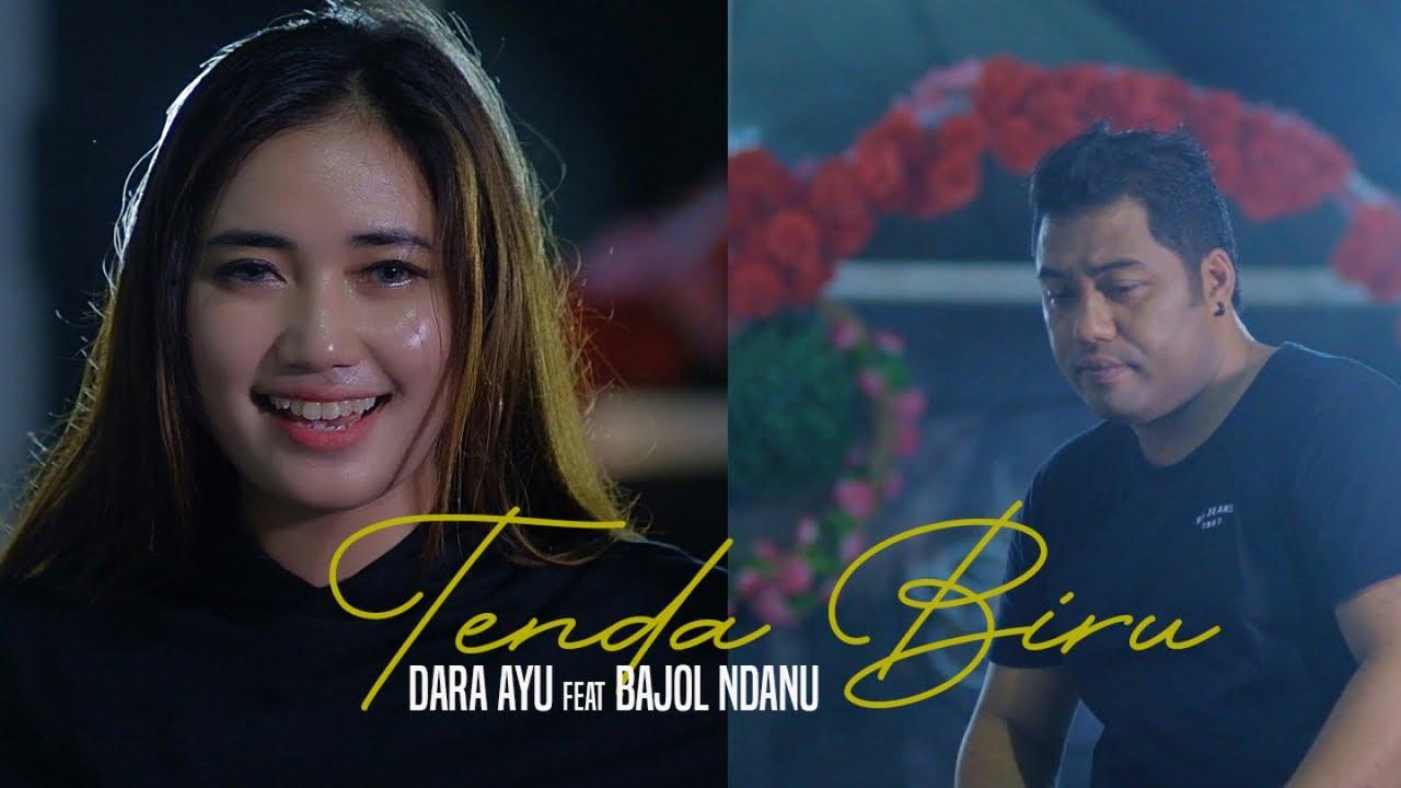 Dara Ayu Feat. Bajol Ndanu – Tenda Biru (Official Music Video)