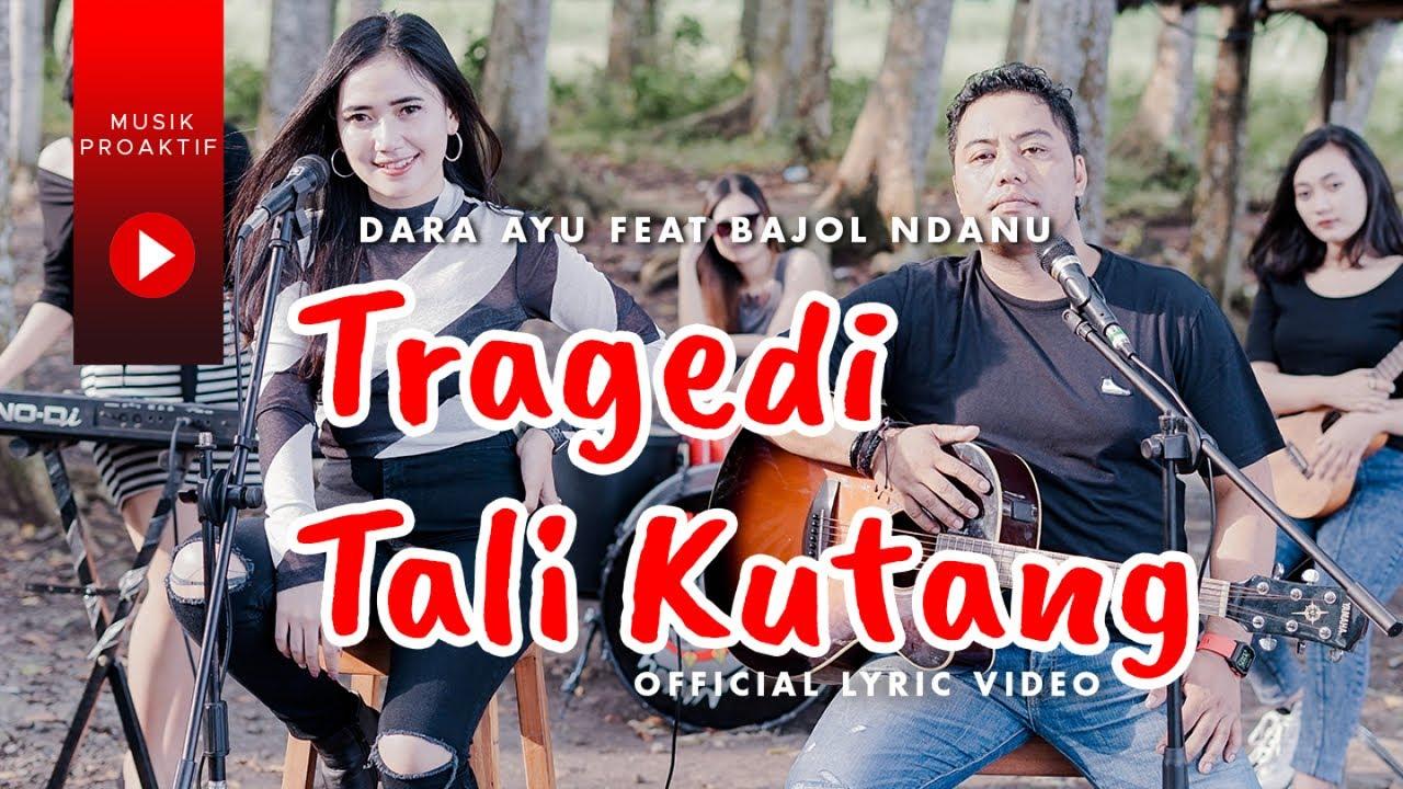 Dara Ayu Feat. Bajol Ndanu – Tragedi Tali Kutang