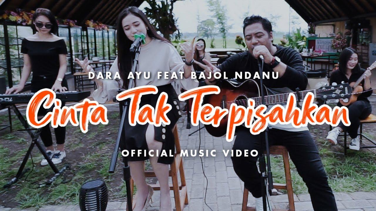 Dara Ayu Ft. Bajol Ndanu – Cinta Tak Terpisahkan (Official Reggae Version)