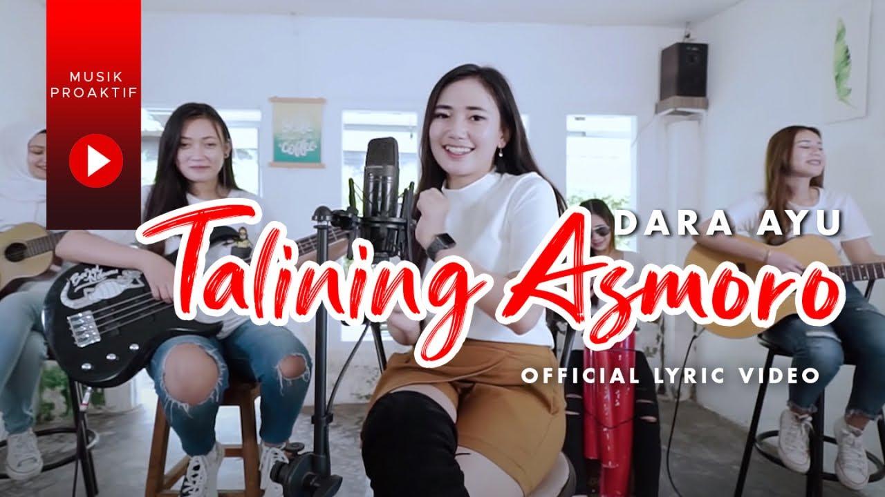 Dara Ayu – Talining Asmoro (Official Lirik Video)
