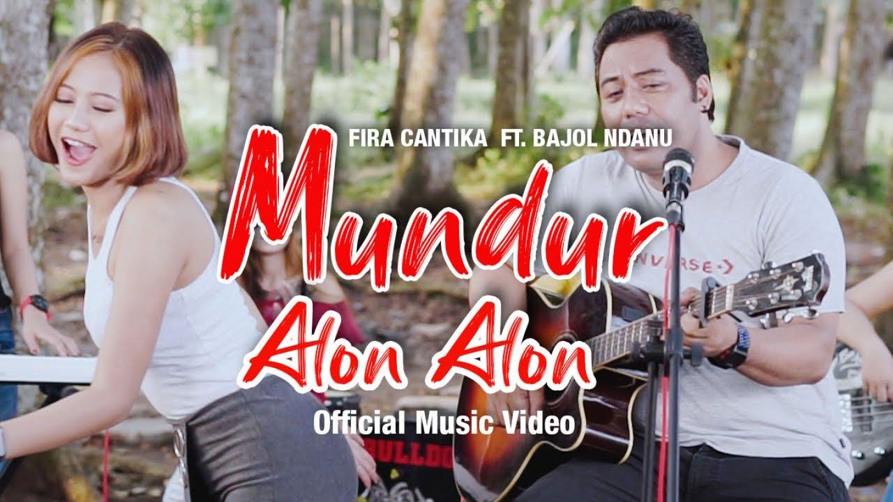 Fira Cantika Feat. Bajol Ndanu – Mundur Alon Alon (Official Music Video)