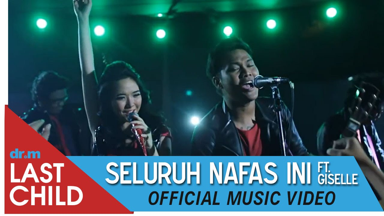 Last Child Feat. Giselle – Seluruh Nafas Ini (Official Music Video)