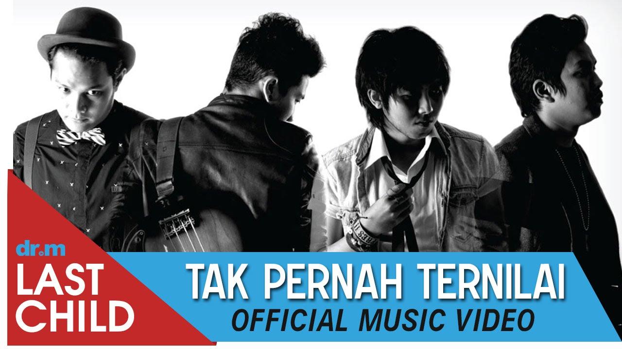 Last Child – Tak Pernah Ternilai (Official Video)