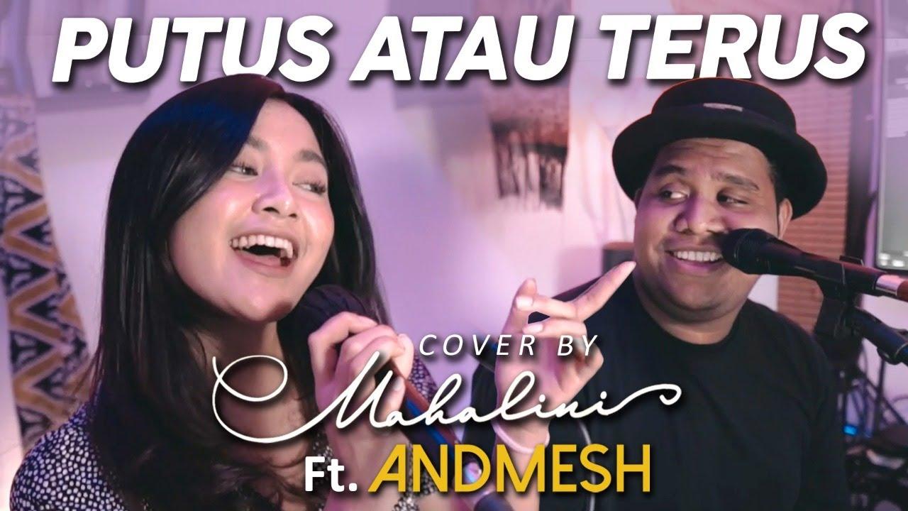 Mahalini Feat. Andmesh – Putus Atau Terus (Cover Judika)