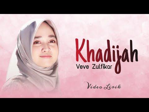 Veve Zulfikar – Khadijah ( Video Lirik )