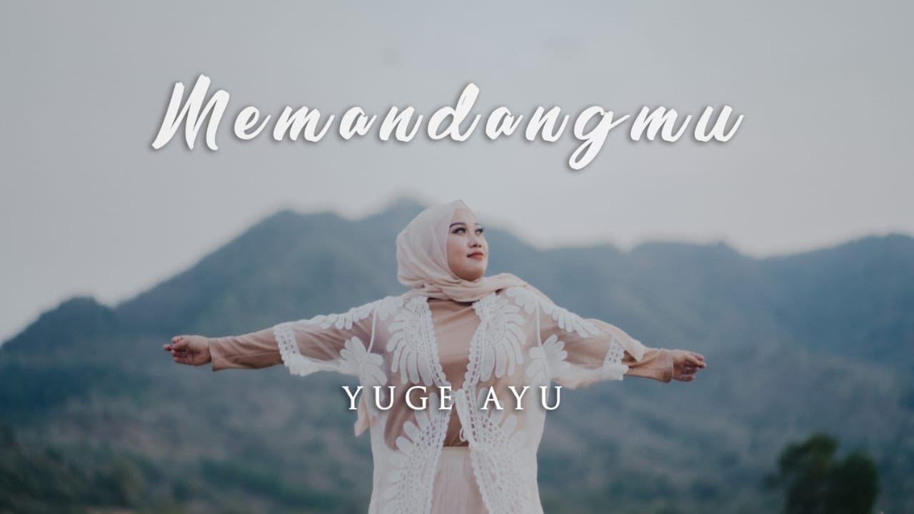 Yuge Ayu Cover Nyanyi Lagu Ikke Nurjanah Memandangmu