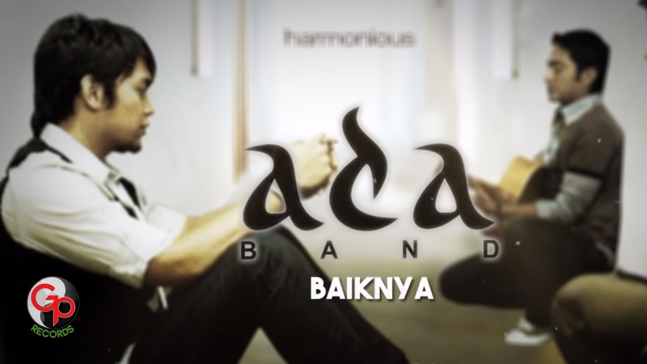Ada Band – Baiknya (Official Lyric Video)