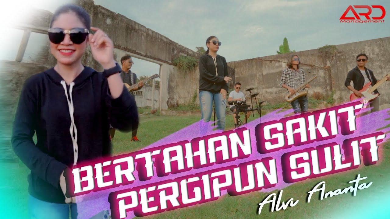 Alvi Ananta – Bertahan Sakit Pergipun Sulit (Official Music Video)