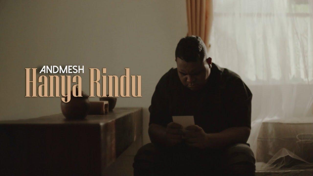 Andmesh – Hanya Rindu (Official Music Video)