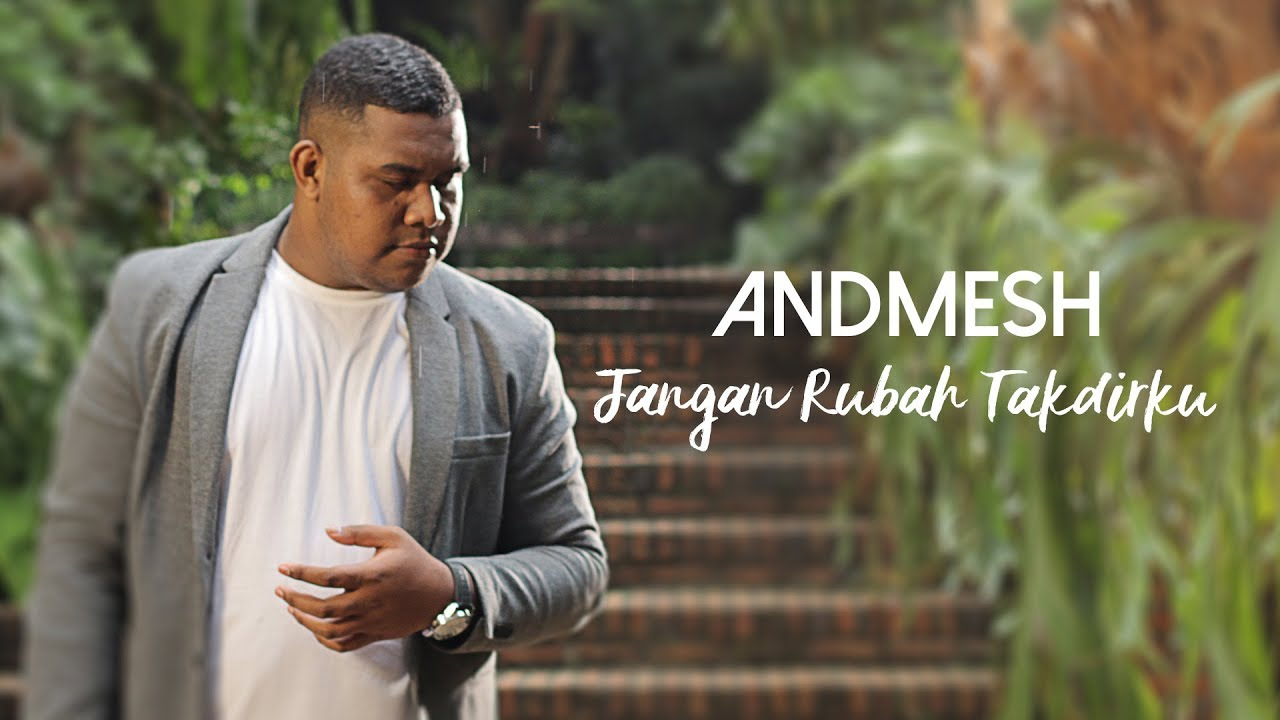 Andmesh Kamaleng – Jangan Rubah Takdirku (Official Music Video)