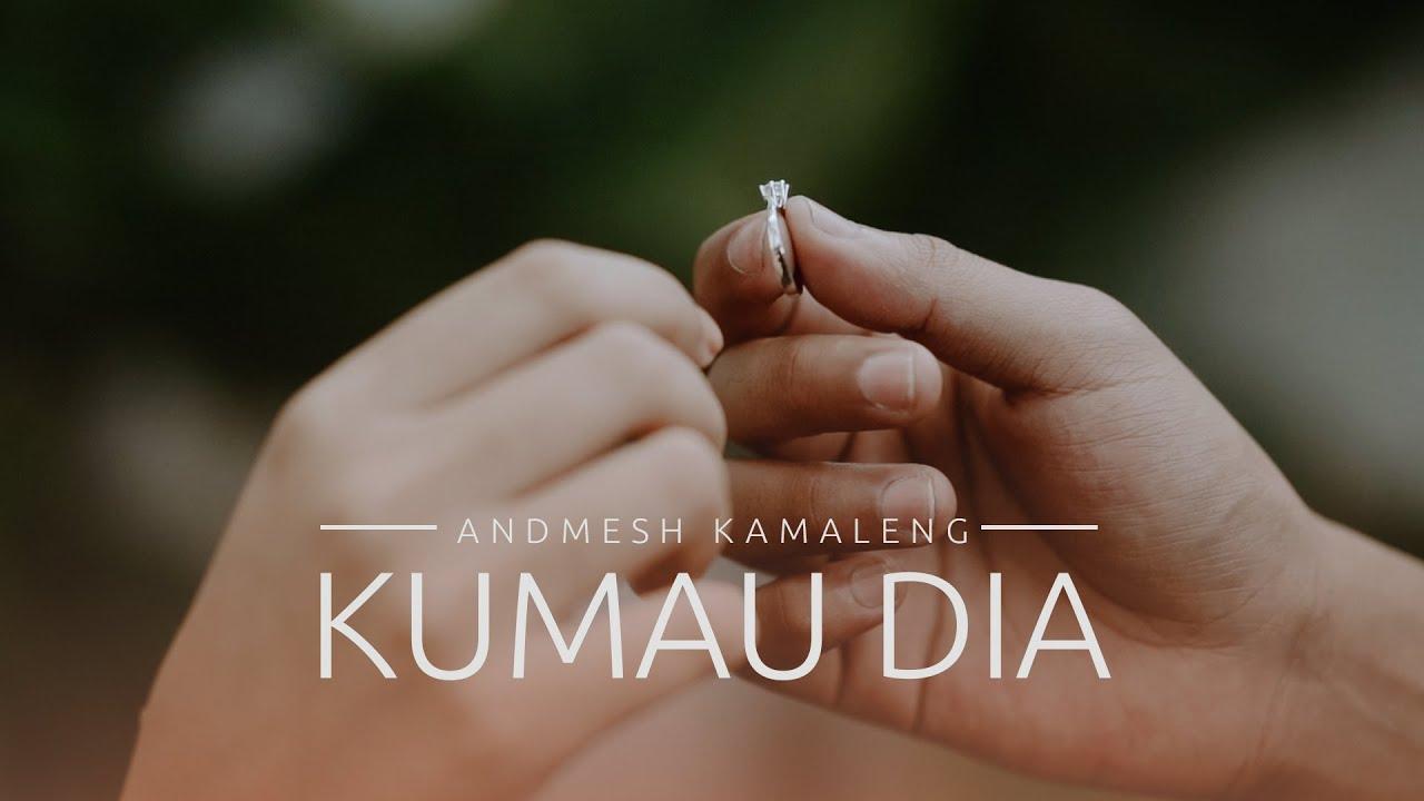 Andmesh – Kumau Dia (Official Music Video)