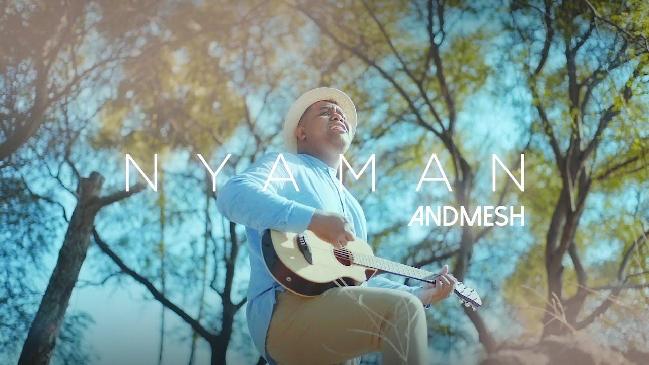 Andmesh – Nyaman (Official Music Video)