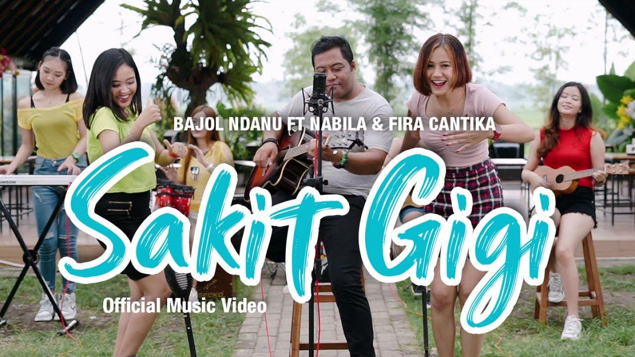 Bajol Ndanu Feat. Fira Cantika & Nabila – Sakit Gigi (Official Music Video)