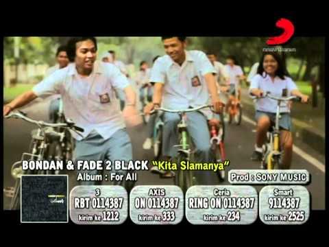 Bondan & Fade 2 Black – Kita Slamanya (Official Music Video Clip)
