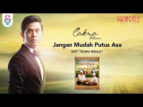 CAKRA KHAN – JANGAN MUDAH PUTUS ASA Ost. GURU NGAJI (Official Music Video + Lyrics)