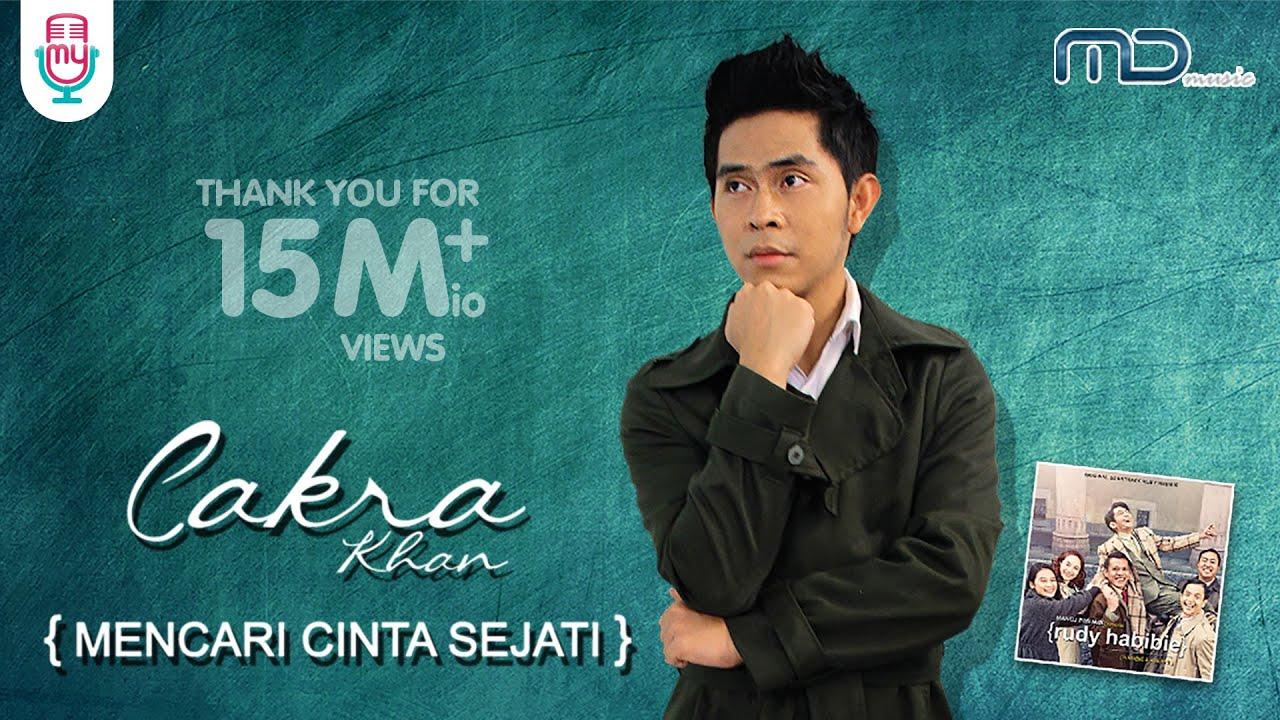 Cakra Khan – Mencari Cinta Sejati (Official Music Video) Ost. Rudy Habibie