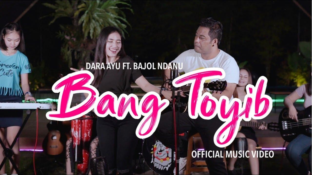 Dara Ayu feat. Bajol Ndanu – Bang Toyib (Official Music Video)