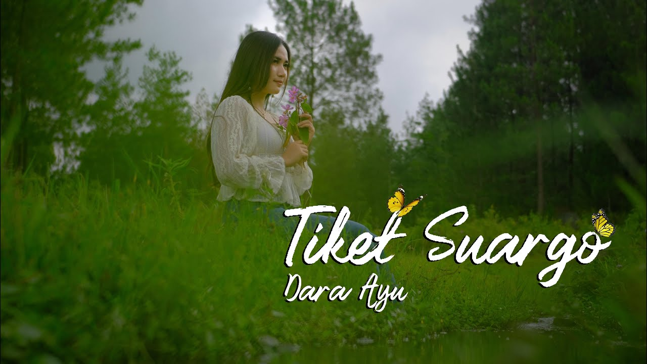 Dara Ayu – Tiket Suargo (Official Music Video)