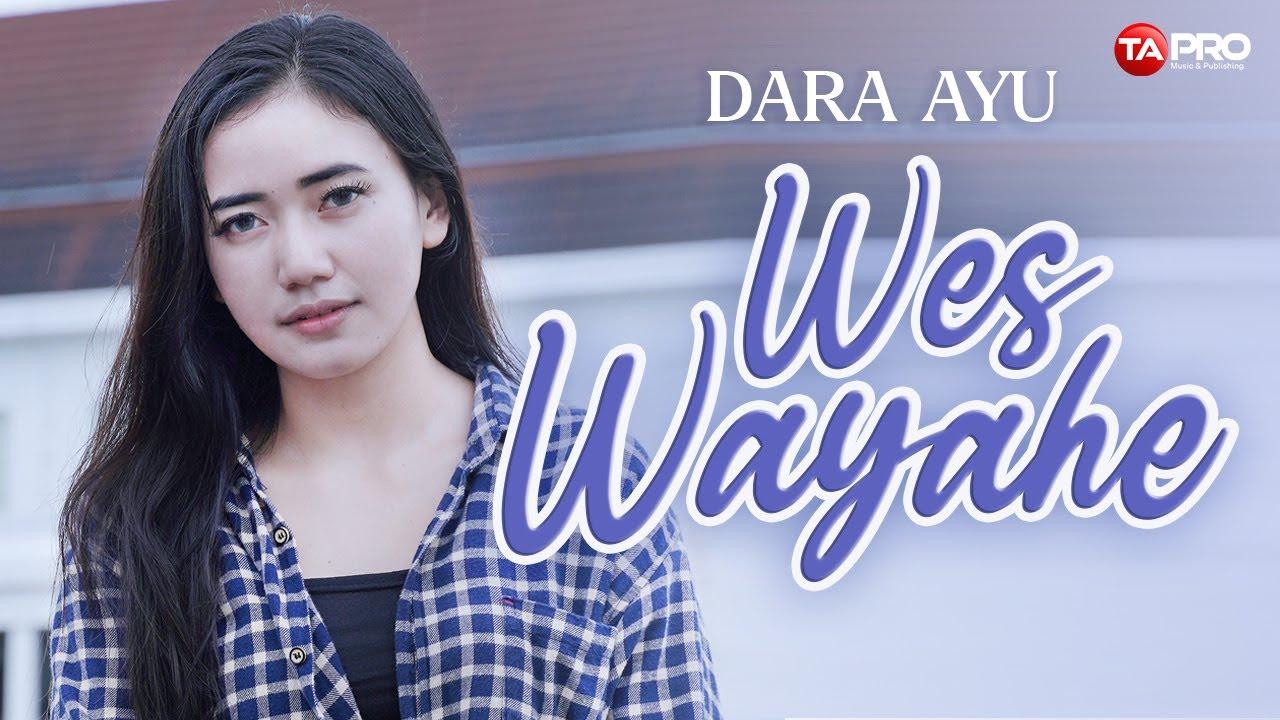 Dara Ayu – Wes Wayahe (Official Music Video)