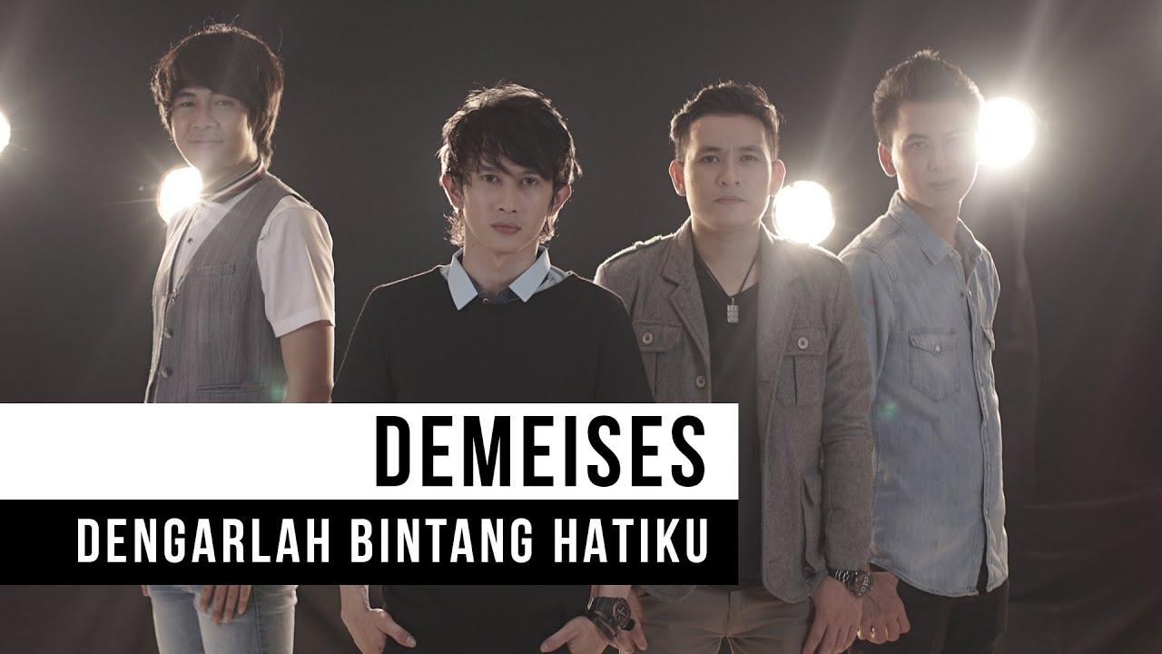 Demeises – Dengarlah Bintang Hatiku (Official Music Video)