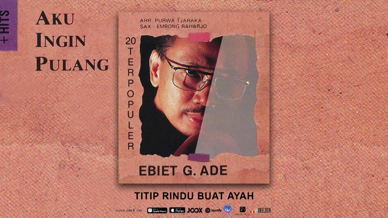 Ebiet G. Ade – Titip Rindu Buat Ayah (Official Audio)