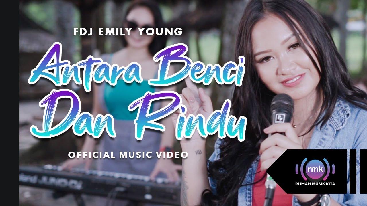 FDJ Emily Young – Antara Benci dan Rindu (Official Music Video)