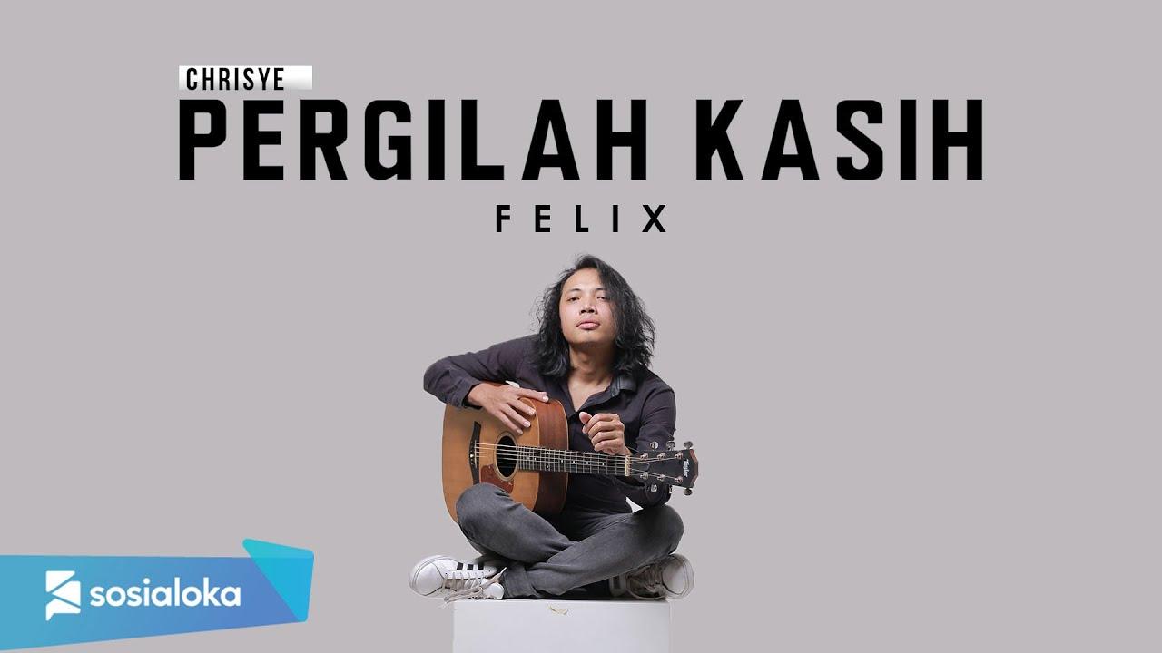 FELIX IRWAN – PERGILAH KASIH (OFFICIAL MUSIC VIDEO)