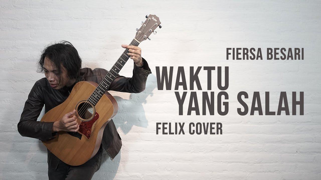 Fiersa Besari – Waktu Yang Salah Felix Cover