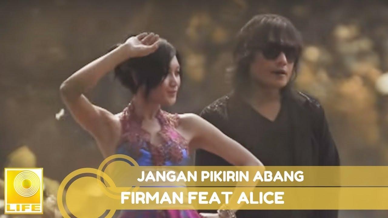 Firman Feat. Alice – Jangan Pikirin Abang (Official Music Video)