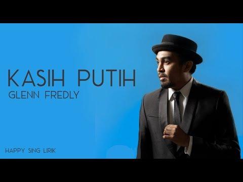 Glenn Fredly – Kasih Putih (Lirik)