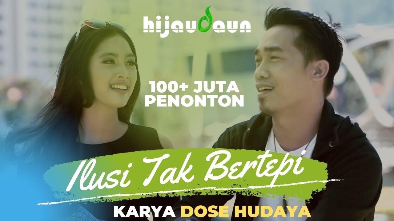 Hijau Daun – Ilusi Tak Bertepi (Official Video Clip)