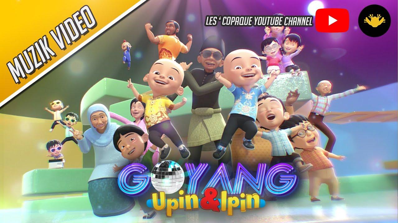 Lagu Anak Upin & Ipin – Goyang Upin & Ipin (Music Video)