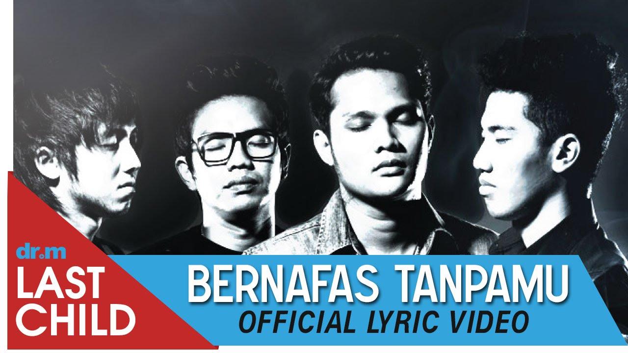 Last Child – Bernafas Tanpamu (Official Lyric Video)